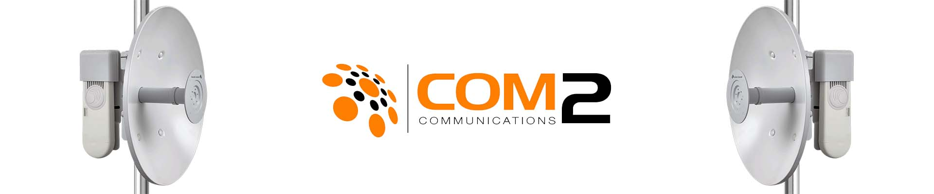 Two Microwave Dishes pointing at each other with a Com2 Communications logo in between